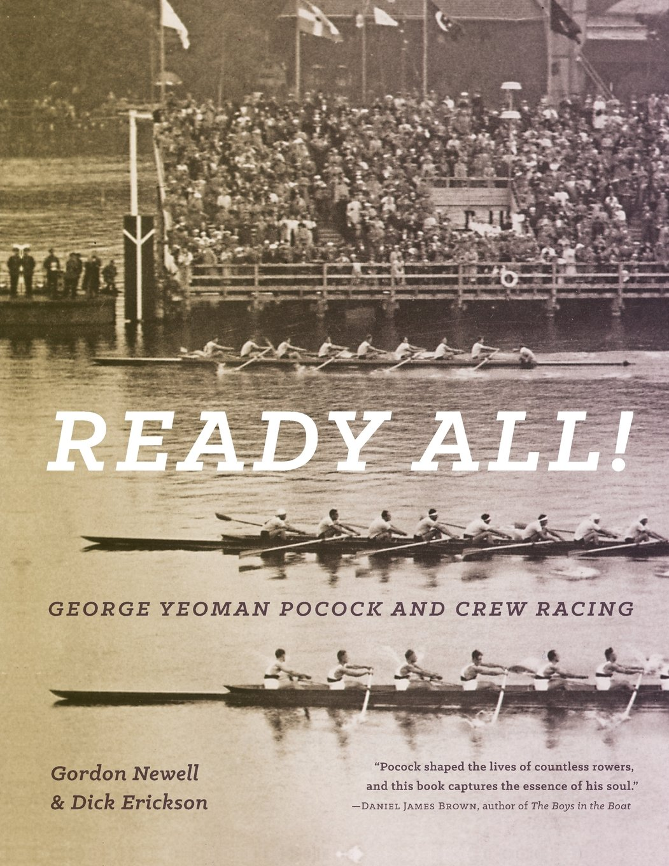 Ready All! George Yeoman Pocock And Crew Racing: Gordon Newell, Dick  Erickson: 9780295994840: Amazon: Books