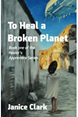 To Heal a Broken Planet (Healer's Apprentice Book 1) Kindle Edition