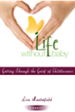 Life Without Baby Workbook 2: Getting Through the Grief of Childlessness