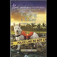 Trailing a Killer (K-9 Search and Rescue Book 2)