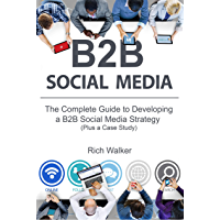 B2B Social Media: The Complete Guide to Developing a B2B Social Media Strategy (Plus a Case Study)