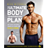 Your Ultimate Body Transformation Plan: Get into the best shape of your life – in just 12 weeks