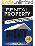 Rental Property: Complete Guide to Rental Property Investment and Management, From Beginner to Expert A-Z