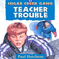 Teacher Trouble: Sugar Creek Gang, Book 11