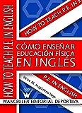 Como Enseñar Educación Física En Inglés