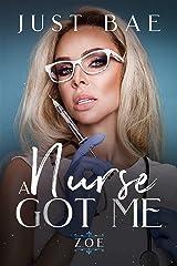 A Nurse Got Me: Zoe (The Hospital Romance Drama Collection) Kindle Edition