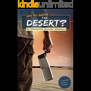 Can You Survive the Desert? (You Choose: Survival)
