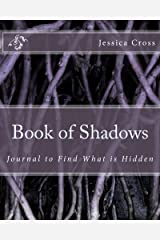 Book of Shadows: Journal to Find What is Hidden Kindle Edition