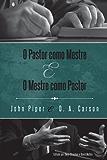 O Pastor como Mestre e o Mestre como Pastor: Reflexões na vida e ministério