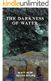 The Darkness of Water
