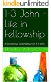 1-3 John - Life in Fellowship: A Devotional Commentary in 1-3 John