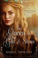 The Queen of Gold and Straw: A Rumpelstiltskin Retelling (Fairy Tale Kingdoms Book 2) Kindle Edition