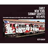 Early New York Subway Graffiti 1973-1975: Photographs from Harlem, South Bronx, Times Square & Coney Island