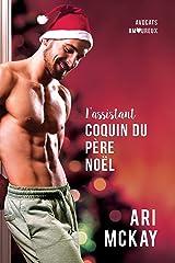 L'assistant coquin du Père Noël (Avocats amoureux t. 1) (French Edition) Kindle Edition