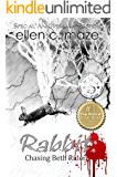 Rabbit: Chasing Beth Rider (The Rabbit Saga Book 1)