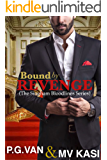 Bound by Revenge: A Brutal, Passionate, Epic Romance (The Singham Bloodlines Book 1)