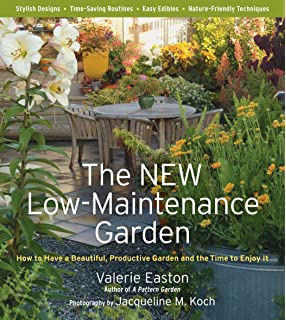 The New Low Maintenance Garden: How To Have A Beautiful, Productive Garden  And