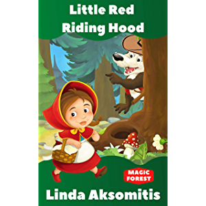 Little Red Riding Hood: A Beginner Reader Fairy Tale, Easy Adventure Book for Young Readers 7-8 Years Old (Magic Forest…