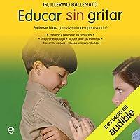 Educar sin gritar [Educate Without Shouting] (Narración en Castellano)