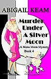 Murder Under A Silver Moon: A 1930s Mona Moon Historical Cozy Mystery Book 4 (A Mona Moon Mystery)