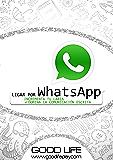 Ligar por WhatsApp: Incrementa tu labia y domina la comunicación escrita