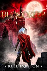 Bloodkeep: The Courts Divided Book Three Kindle Edition