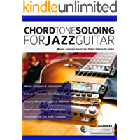 Chord Tone Soloing for Jazz Guitar: Master Arpeggio-Based Soloing for Jazz Guitar (Play jazz guitar) book cover