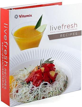 Amazon vitamix live fresh raw vegan and vegetarian recipe vitamix quotlive freshquot raw vegan and vegetarian recipe book for turboblend forumfinder Gallery