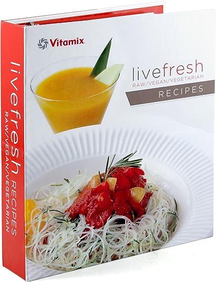 Amazon vitamix live fresh raw vegan and vegetarian recipe vitamix quotlive freshquot raw vegan and vegetarian recipe book for turboblend forumfinder Choice Image