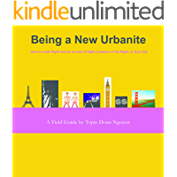 Being a New Urbanite: How to Be Cool & Stay Sane in Any City (T&A: Topie & Ashley Guides)