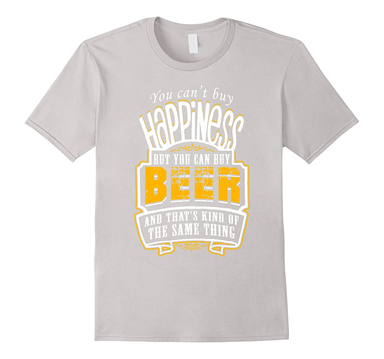 Beer Shirt – You Can't Buy Happiness But You Can Buy Beer-Teeae