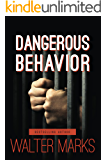 Dangerous Behavior (Revised Edition)