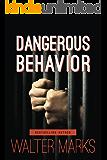Dangerous Behavior (Revised Edition)