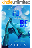 Where I'd Rather Be (Forget Me Knot Book 4)