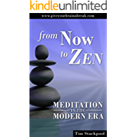 From Now To Zen: Meditation in the Modern Era