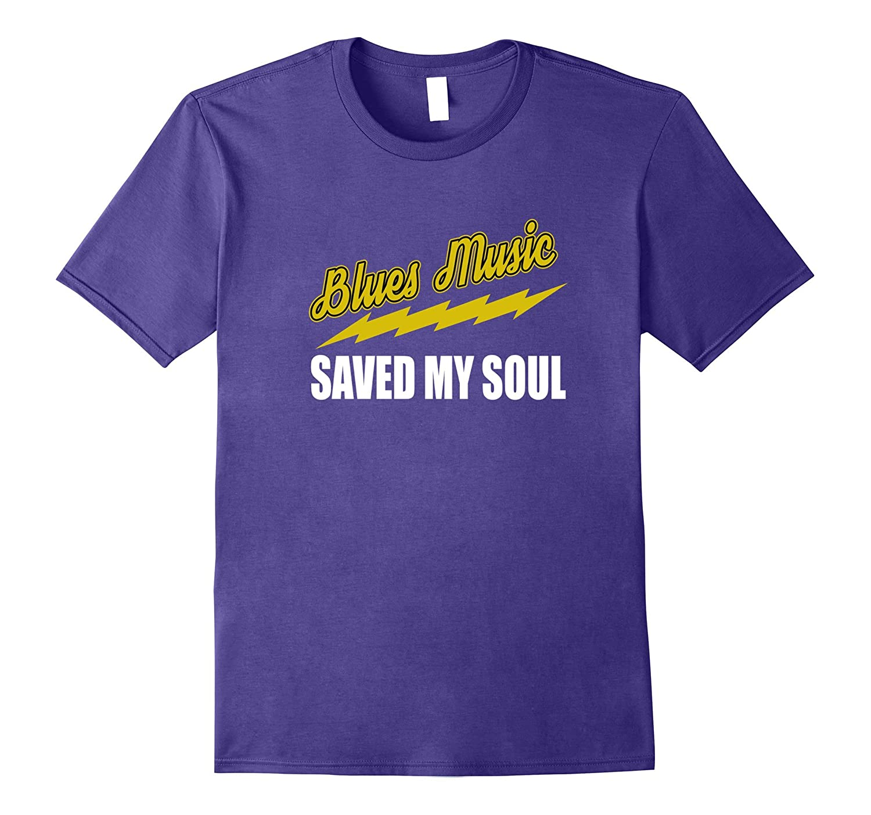 Blues Music Saved My Soul Spiritual Salvation T-Shirt-AZP