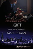 A Submissive's Gift (Divine Designs Book 4)