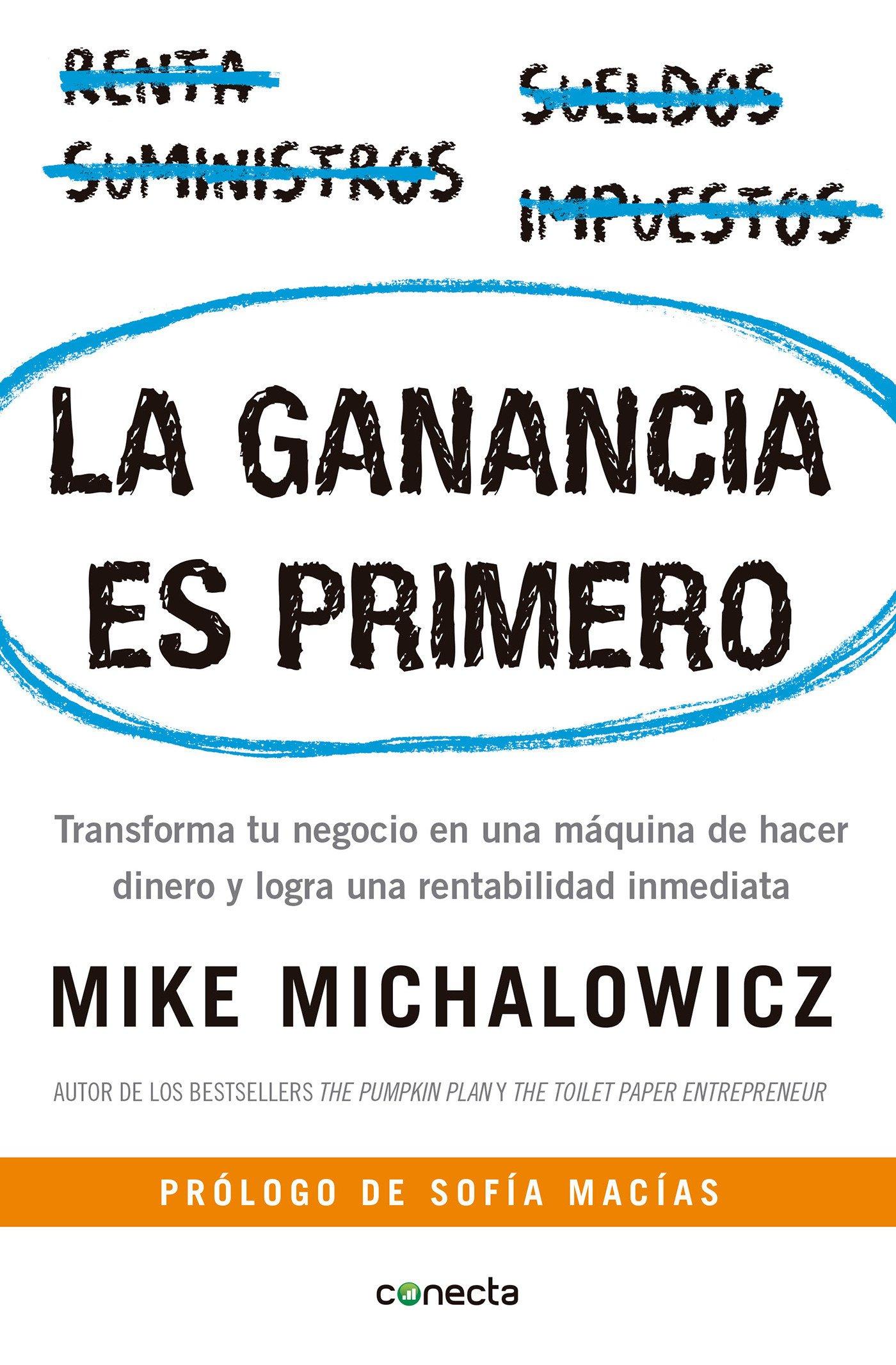 Amazon.com: La ganancia es primero: Transforma tu negocio en una máquina de  hacer dinero y logra una rentabilidad inmediata / Profit First (Spanish  Edition) ...