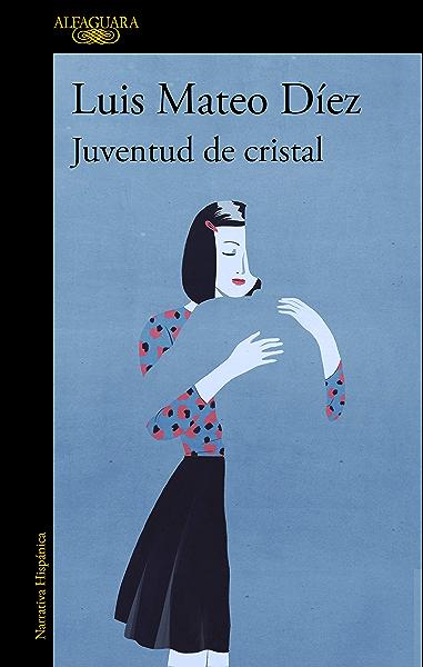 Juventud de cristal eBook: Díez, Luis Mateo: Amazon.es: Tienda Kindle