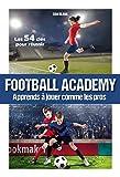 Football Academy: Apprends à jouer comme un pro