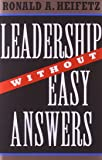 Leadership without Easy Answers by Ronald A Heifetz (2-Nov-1994) Hardcover