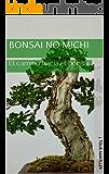 Bonsai No Michi: El camino hacia el bonsái