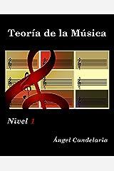 Teoría de la Música: Nivel 1 (Spanish Edition) Kindle Edition