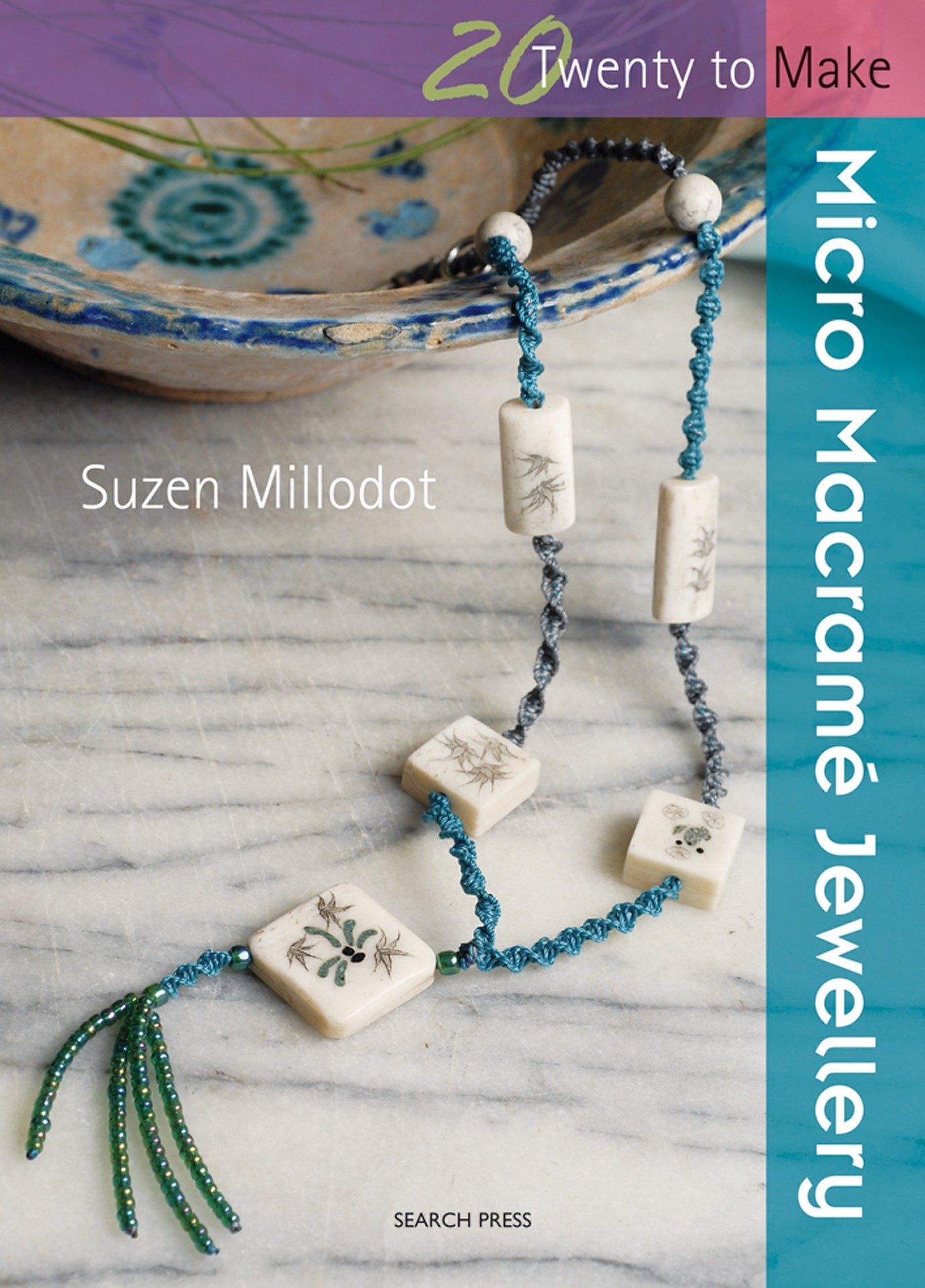Micro Macrame; Jewellery (Twenty to Make)