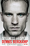Stillness and Speed: My Story (English Edition)