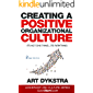 Creating A Positive Organizational Culture: It's Not One Thing ... It's Everything (Leadership and Culture) (English Edition)