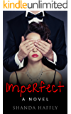Imperfect: A Novel