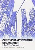 Contemporary Industrial Organization: A Quantitative Approach