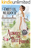 Always the Best Friend (Never the Bride Book 4)