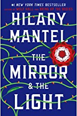 The Mirror & the Light (Wolf Hall Trilogy Book 3) Kindle Edition